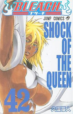 Bleach, Volume 42: Shock Of The Queen 9784088747620