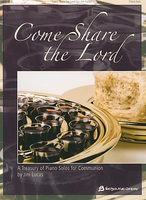 Come Share the Lord: A Treasury of Piano Solos for Communion
