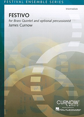 Festivo-Intermediate: For Brass Quintet and Optional Percussionist