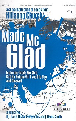 Made Me Glad: A Choral Collection of Songs from Hillsong Church