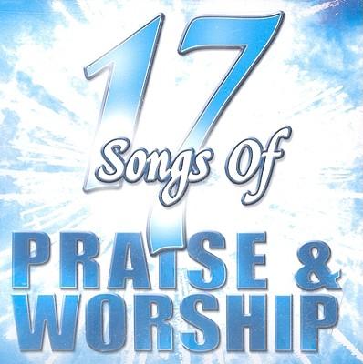 17 Songs of Praise & Worship 0614187153024