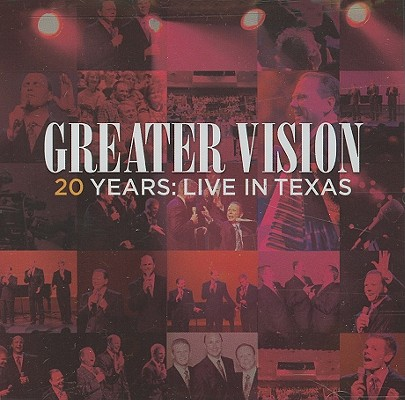 Greater Vision: 20 Years: Live in Texas