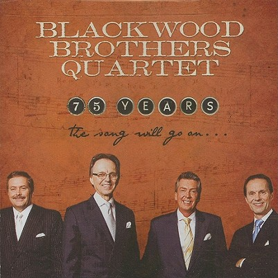 Blackwood Brothers Quartet: 75 Years: The Song Will Go on