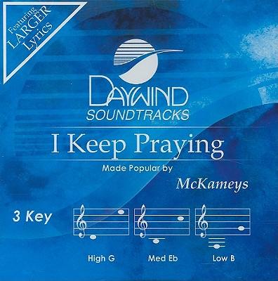 I Keep Praying