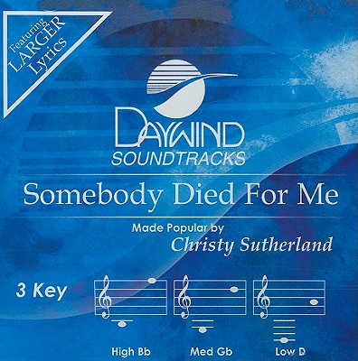 Somebody Died for Me