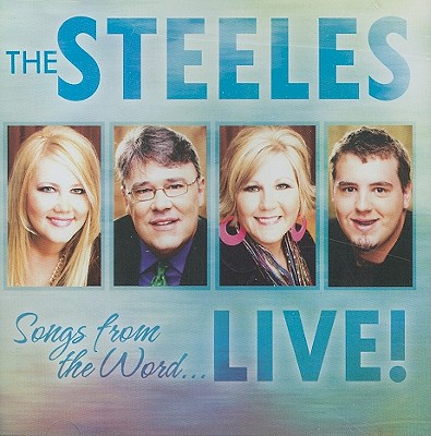 The Steeles: Songs from the Word... Live!