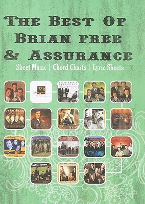 The Best of Brian Free & Assurance: Sheet Music/Chord Charts/Lyric Sheets