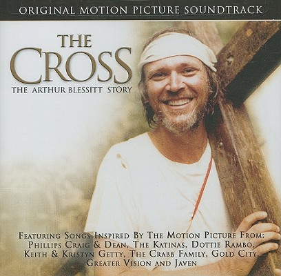 The Cross Original Motion Picture Soundtrack: The Arthur Blessitt Story