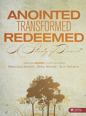 Anointed, Transformed, Redeemed: A Study of David [With 3 DVD with Video Teaching and Member Book]