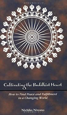 Cultivating the Buddhist Heart: How to Find Peace and Fulfillment in a Changing World 9784333023226