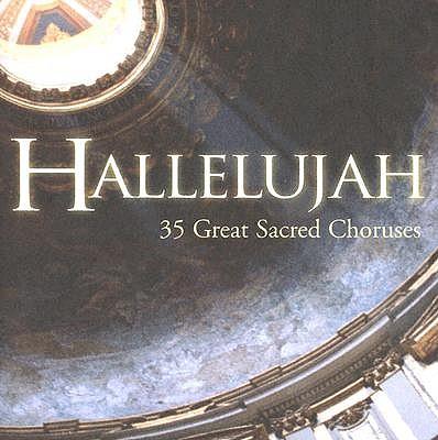 Hallelujah: 35 Great Sacred Choruses 0724359656120