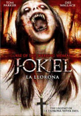 Curse of the Weeping Woman: J-Ok'el La Llorona