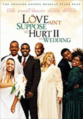 Love Ain't Supposed to Hurt II: The Wedding