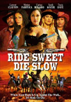 Ride Sweet, Die Slow