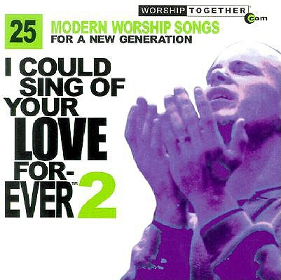 I Could Sing of Your Love Forever 2 0724382031420