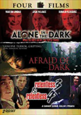 Alone in the Dark / Afraid of Dark / Relentless 3 / Retentless 4