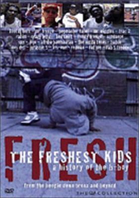 Freshest Kids: A History of the B-Boy