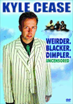 Kyle Cease: Weirder. Blacker. Dimpler. Uncensored