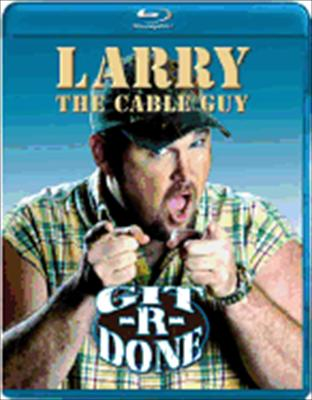 Larry the Cable Guy: Git R Done