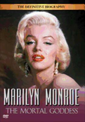 Marilyn Monroe: Mortal Goddess