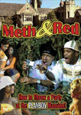 Meth & Red: How to Throw a Party at the Playboy Mansion