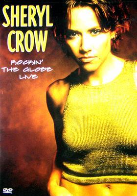 Sheryl Crow: Rockin' the Globe Live