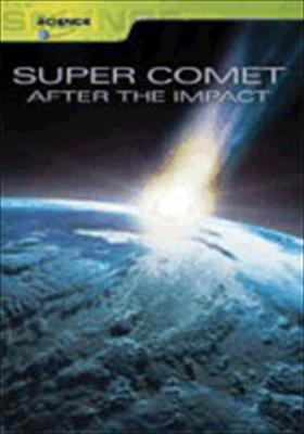 Super Comet: After the Impact