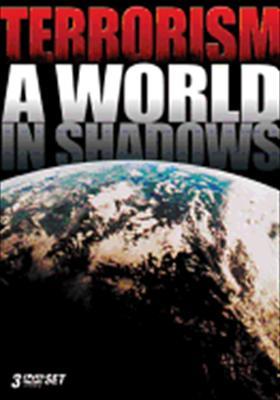 Terrorism: A World in Shadows