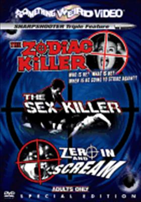 Zodiac Killer / Sex Killer / Zero in & Scream