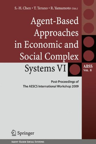 Agent-Based Approaches in Economic and Social Complex Systems VI: Post-Proceedings of the Aescs International Workshop 2009 9784431539063