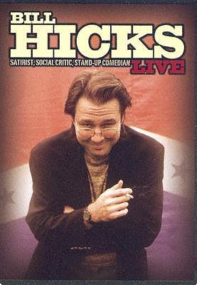 Hicks B-Bill Hicks-Live-Satirist Social Critic Stand Up Comedian