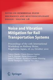 Noise and Vibration Mitigation for Rail Transportation Systems: Proceedings of the 10th International Workshop on Railway Noise, N 13426965