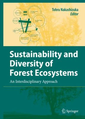 Sustainability and Diversity of Forest Ecosystems: An Interdisciplinary Approach 9784431732372