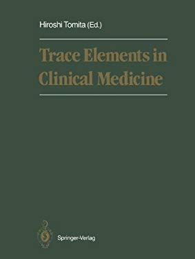 Trace Elements in Clinical Medicine: Proceedings of the Second Meeting of the International Society for Trace Element Research in Humans (Isterh), Aug 9784431700609