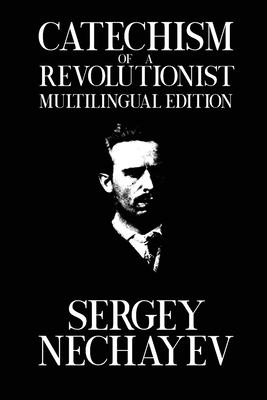Catechism of a Revolutionist: Catechism of a Revolutionary (Radical Reprint)