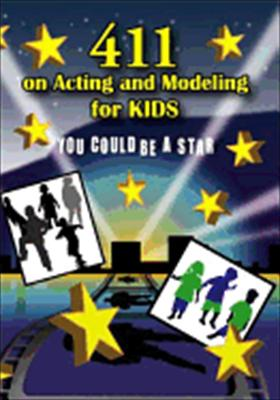 411 on Acting & Modeling for Kids: You Could Be a Star