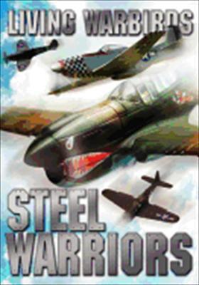 Living Warbirds: Steel Warriors