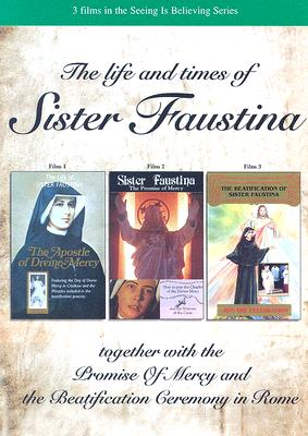 The Life and Times of Sister Faustina