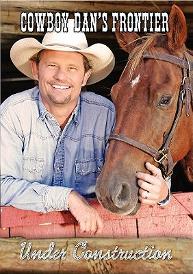Cowboy Dan's Frontier: Under Construction