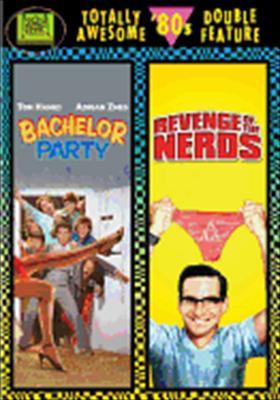 Bachelor Party / Revenge of the Nerds