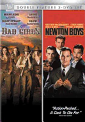 Bad Girls / Newton Boys