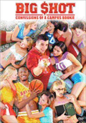 Big Shot: Confessions of a Campus Bookie