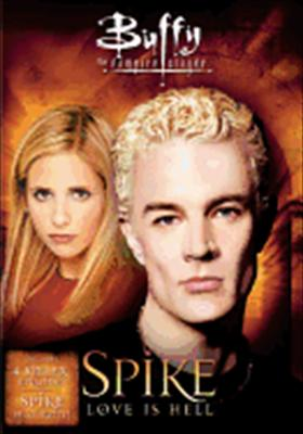 Buffy the Vampire Slayer: Spike - Love Is Hell