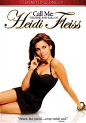Call Me: The Rise & Fall of Heidi Fleiss