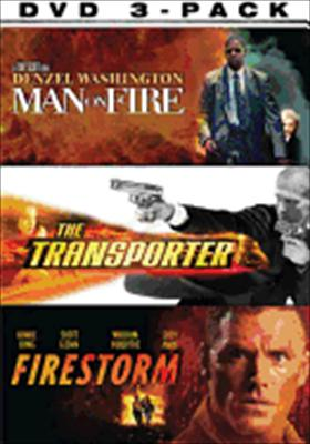 Man on Fire/The Transporter/Firestorm