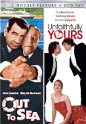 Out to Sea / Unfaithfully Yours