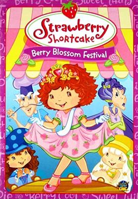 Strawberry Shortcake: Berry Blossom Festival