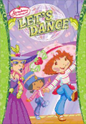 Strawberry Shortcake: Let's Dance 0024543555469