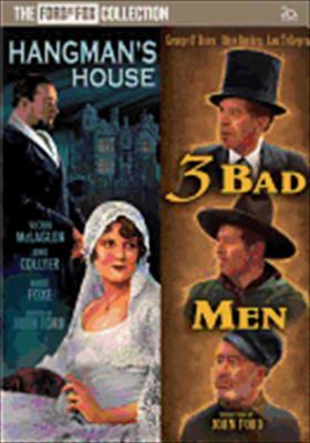 Three Bad Men / Hangman's House