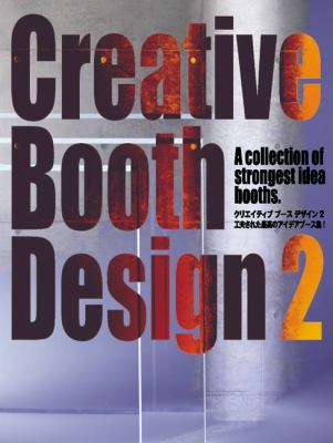 Creative Booth Design 2: A Collection of Strongest Idea Booths